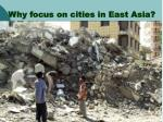 why focus on cities in east asia