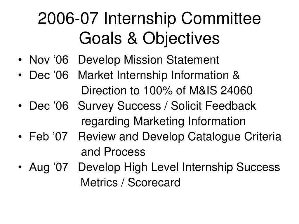 2006-07 Internship Committee Goals & Objectives