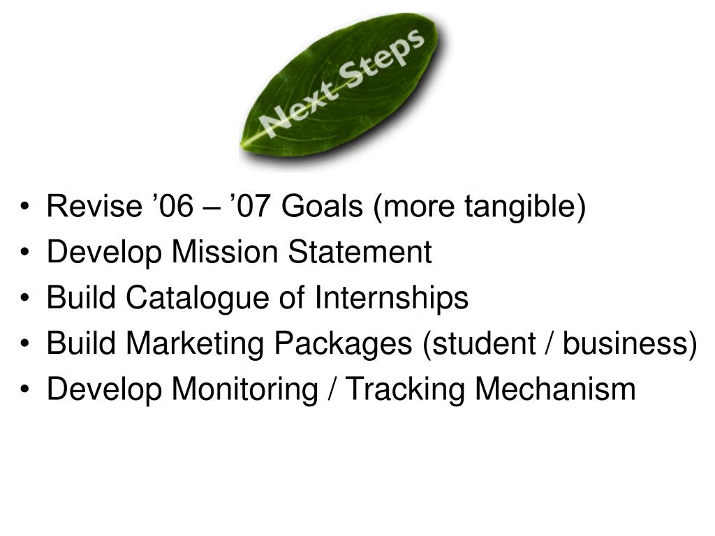 Revise '06 – '07 Goals (more tangible)