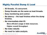 highly parallel dump load