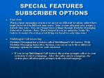 special features subscriber options17