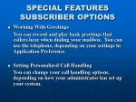 special features subscriber options18