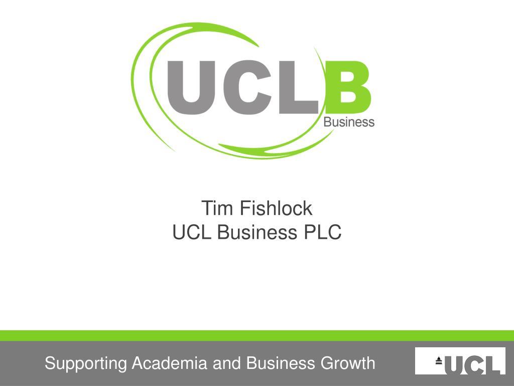 tim fishlock ucl business plc l.
