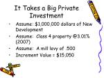 it takes a big private investment