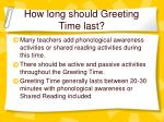 how long should greeting time last