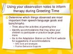 using your observation notes to inform therapy during greeting time