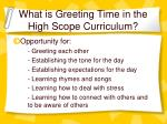 what is greeting time in the high scope curriculum