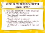 what is my role in greeting circle time