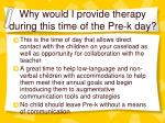 why would i provide therapy during this time of the pre k day