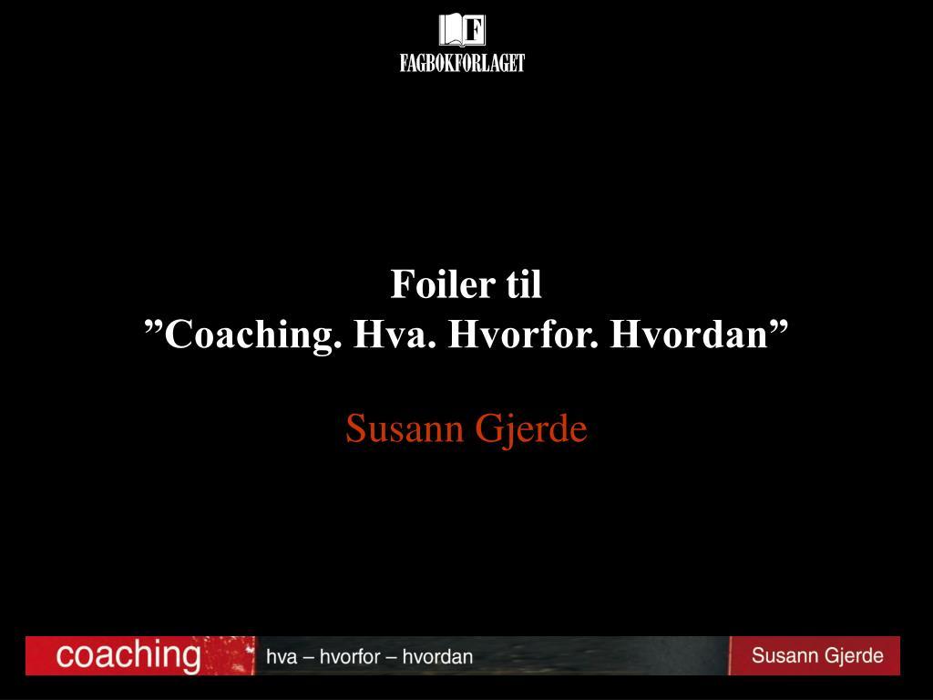 foiler til coaching hva hvorfor hvordan l.
