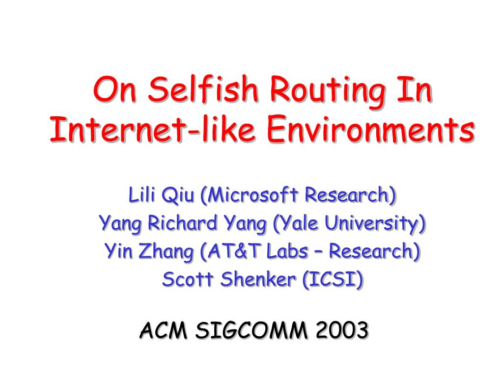 on selfish routing in internet like environments l.