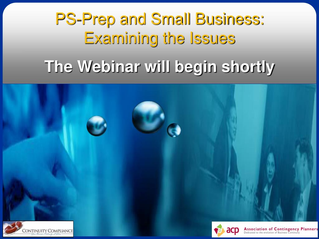 ps prep and small business examining the issues the webinar will begin shortly l.