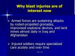 why blast injuries are of interest now