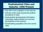 postindustrial cities and suburbs 1950 present