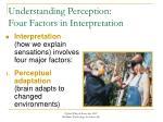 understanding perception four factors in interpretation