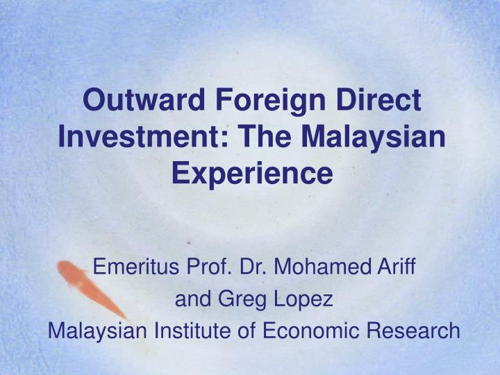 outward foreign direct investment the malaysian experience n.