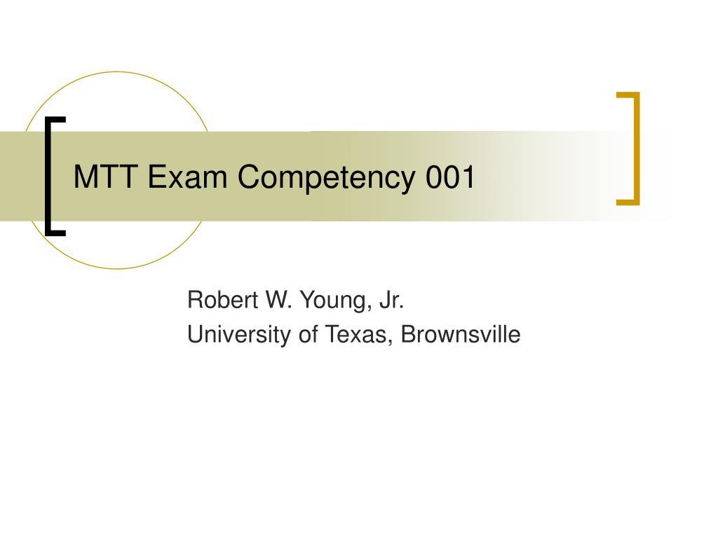 mtt exam competency 001 l.