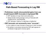 path based forecasting in leg rm