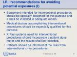 i r recommendations for avoiding potential exposures i