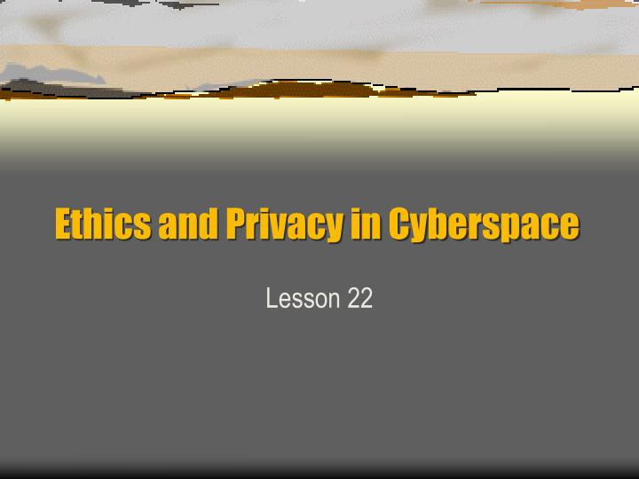 ethics and privacy in cyberspace n.