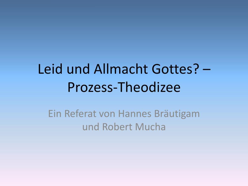 leid und allmacht gottes prozess theodizee l.