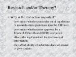 research and or therapy