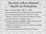 research with no intended benefit for participants30