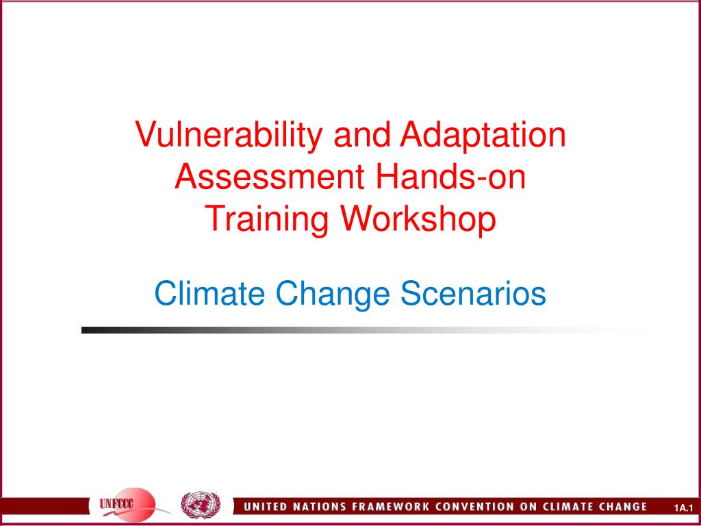 vulnerability and adaptation assessment hands on training workshop climate change scenarios l.