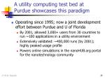 a utility computing test bed at purdue showcases this paradigm