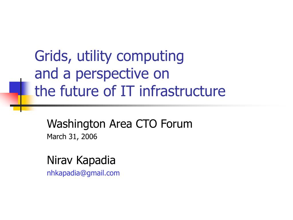 grids utility computing and a perspective on the future of it infrastructure l.