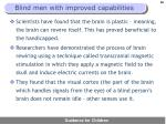 blind men with improved capabilities