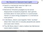 no sound in vaccum but light