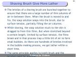 shaving brush give more lather