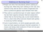 walking on burning coal