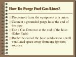 how do purge fuel gas lines