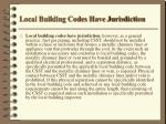 local building codes have jurisdiction
