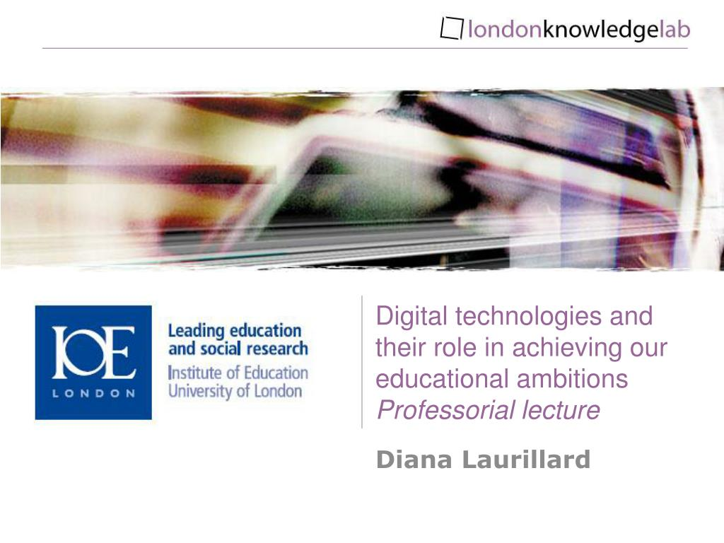 digital technologies and their role in achieving our educational ambitions professorial lecture l.