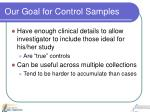 our goal for control samples