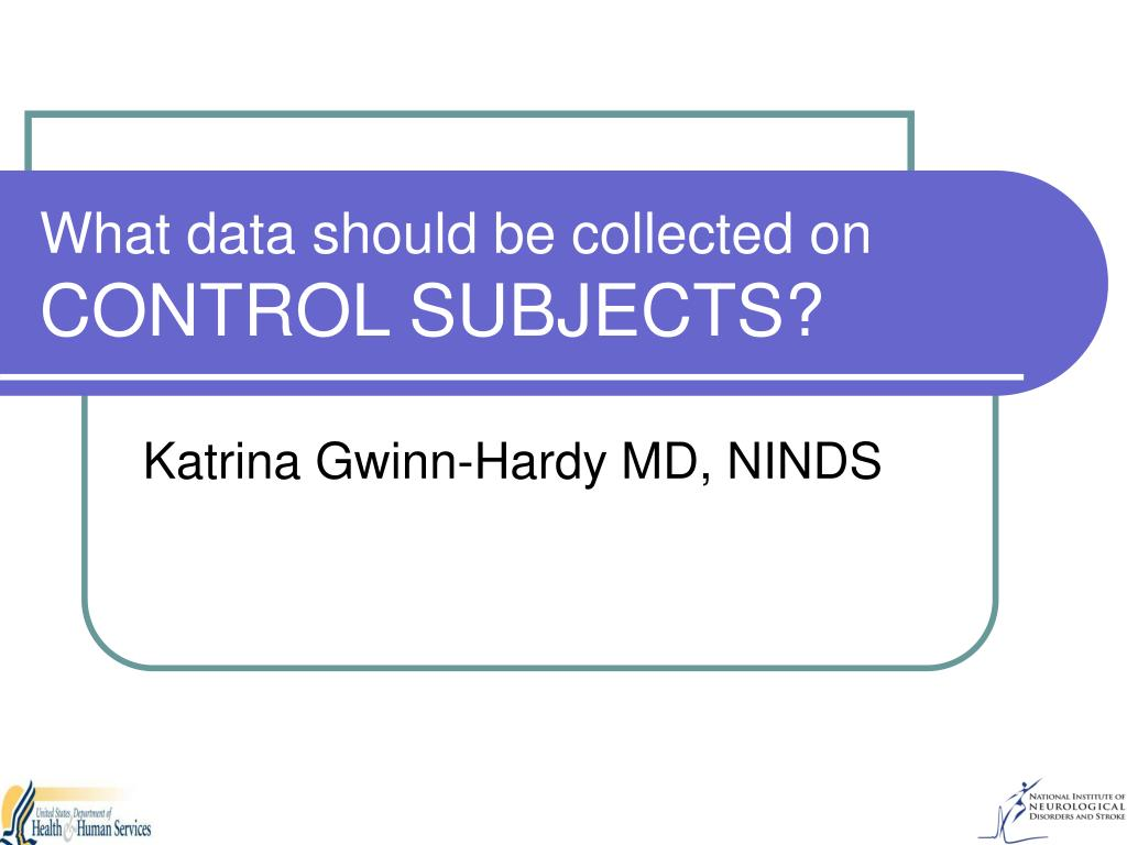 what data should be collected on control subjects l.
