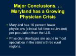 major conclusions maryland has a growing physician crisis