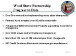 wood stove partnership progress to date