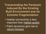 transcending the paralysis induced by the existing built environment and its extreme fragmentation