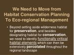we need to move from habitat conservation planning to eco regional management