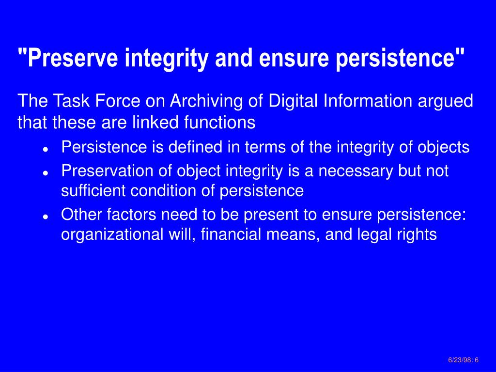 """""""Preserve integrity and ensure persistence"""""""