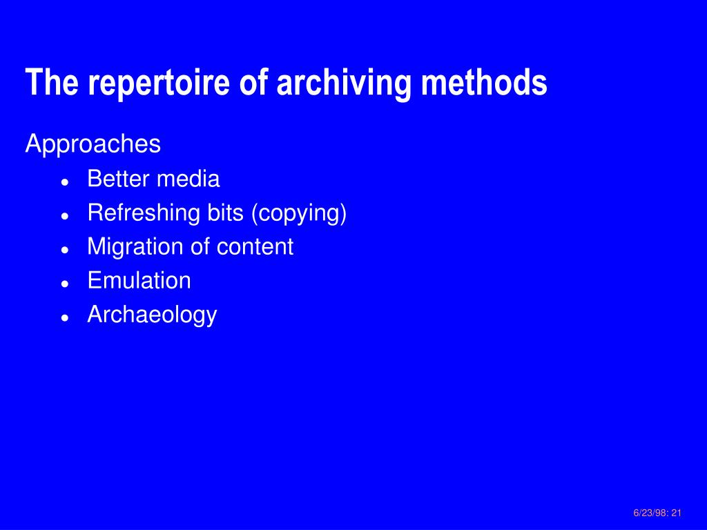 The repertoire of archiving methods