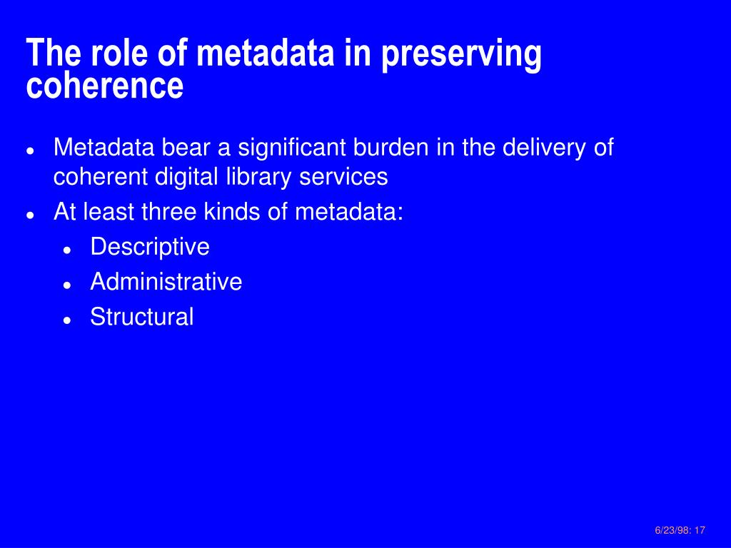 The role of metadata in preserving coherence
