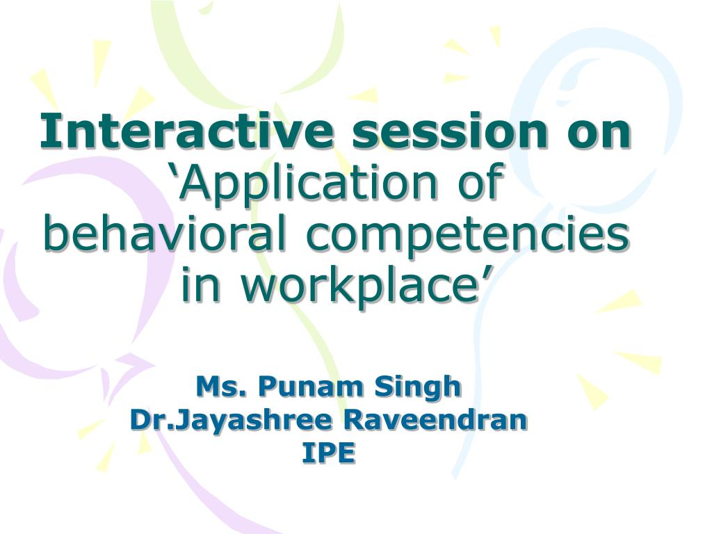 interactive session on application of behavioral competencies in workplace l.
