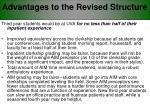advantages to the revised structure