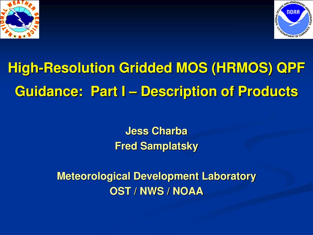 high resolution gridded mos hrmos qpf guidance part i description of products l.
