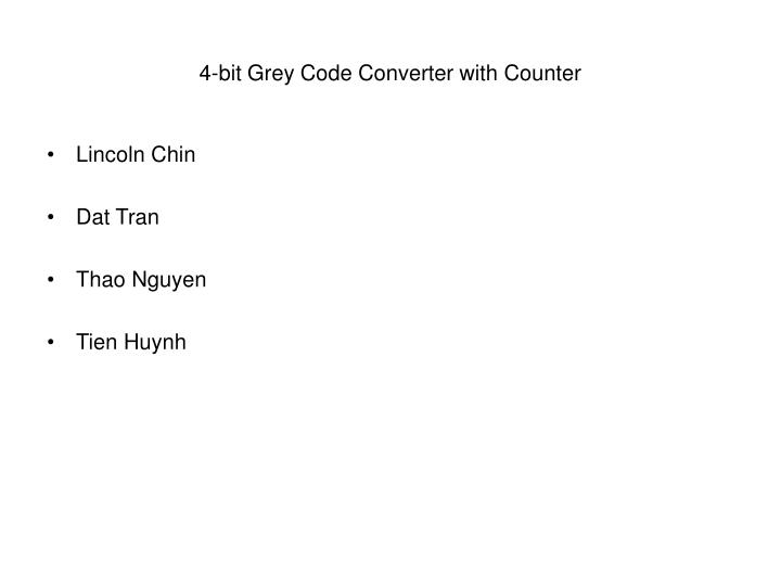 4 bit grey code converter with counter n.